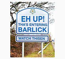 Eh Up - Tha's Entering Barlick Unisex T-Shirt