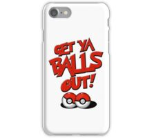 Pokemon Go Trainer Get ya balls out let's battle iPhone Case/Skin