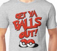 Pokemon Go Trainer Get ya balls out let's battle Unisex T-Shirt
