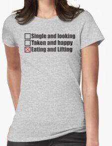 Single, Taken, Eating and Lifting Womens Fitted T-Shirt