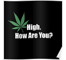 High. How are you? Poster