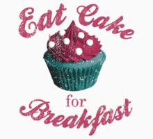 Eat cake for breakfast, with vintage wear and tear and colour text by moonshine and lollipops
