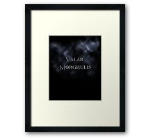 Valar Morghulis- Game of Thrones Framed Print