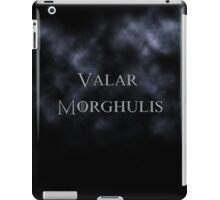 Valar Morghulis- Game of Thrones iPad Case/Skin
