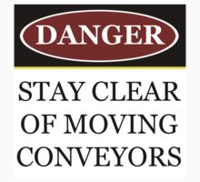 Danger stay clear of moving conveyor construction sign vector png One Piece - Short Sleeve