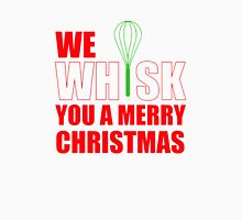 We Whisk You a Merry Christma Unisex T-Shirt