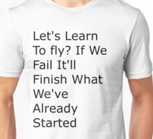Deeper Meanings Lets learn to fly Unisex T-Shirt