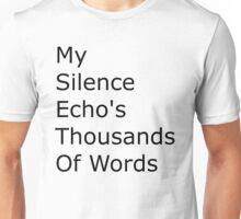 Deeper Meanings my silence Unisex T-Shirt