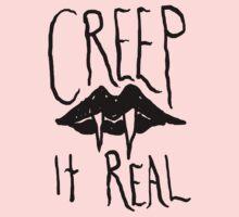 Creep It Real by tumblingtshirts