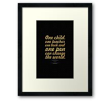 "One child, one teacher...""Malala "" Life Inspirational Quote Framed Print"