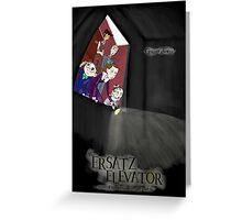 The Ersatz Elevator  Greeting Card