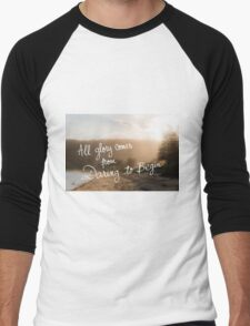 All Glory Comes From Daring To Begin message Men's Baseball ¾ T-Shirt