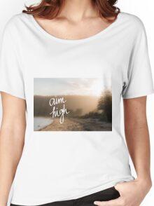 Aim High Handwritten motivational text Women's Relaxed Fit T-Shirt