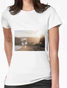 Aim High Handwritten motivational text Womens Fitted T-Shirt