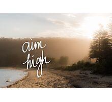 Aim High Handwritten motivational text Photographic Print