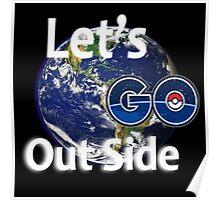 Let's Go Outside Pokemon Go Poster