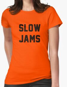 Slow Jams New Girl Womens Fitted T-Shirt
