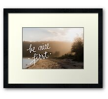 Be Nice First Framed Print