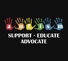 Autism Support Educate Advocate by DesignFactoryD
