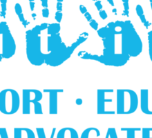 Autism Support Educate Advocate Sticker
