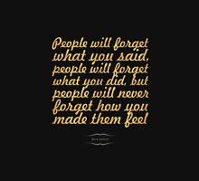"People will forget... ""Maya Angelou"" Inspirational Quote Classic T-Shirt"