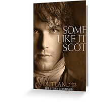 Jamie Fraser Outlander Some Like It Scot Greeting Card