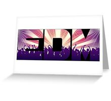 EDM! Greeting Card