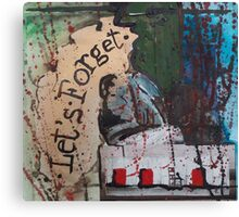 Let's Forget  Canvas Print