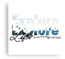 Explore Everything Canvas Print