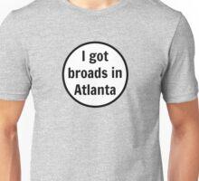 Broads in Atlanta Unisex T-Shirt
