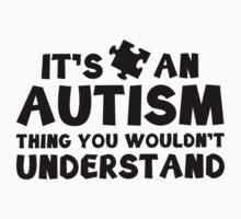 It's An Autism Thing Baby Tee
