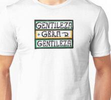 Gentileza Gera Gentileza Unisex T-Shirt