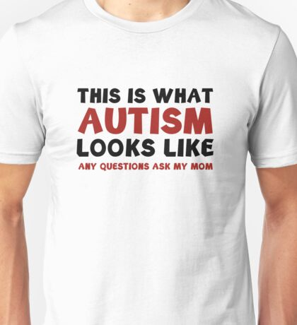 This Is What Autism Looks Like Unisex T-Shirt