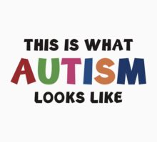 This Is What Autism Looks Like Kids Tee