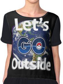 Let's Go Outside Pokemon Go (Centered)  Chiffon Top