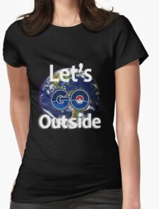 Let's Go Outside Pokemon Go (Centered)  Womens Fitted T-Shirt