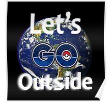 Let's Go Outside Pokemon Go (Centered)  Poster