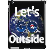 Let's Go Outside Pokemon Go (Centered)  iPad Case/Skin