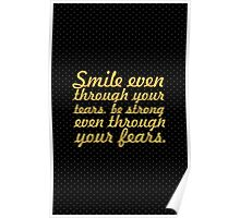Smile even... Inspirational Quote Poster