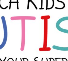 I Teach Kids With Autism Sticker