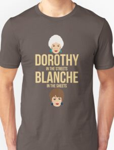 Dorothy in the Streets Blanche in Sheets - Golden Girls Graphic Tee Unisex T-Shirt