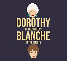 Dorothy in the Streets Blanche in Sheets - Golden Girls Graphic Tee Women's Relaxed Fit T-Shirt