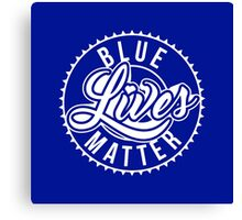 Blue Lives Matter - All Lives Matter - Police Officers Canvas Print