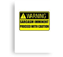 Sarcasm Imminent Canvas Print