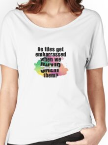 Do File Get Embarrassed? Women's Relaxed Fit T-Shirt