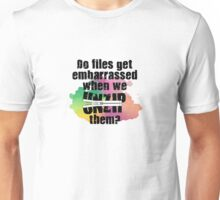 Do File Get Embarrassed? Unisex T-Shirt