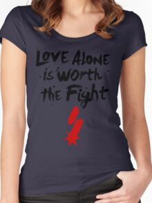 Love Alone Is Worth the Fight Women's Fitted Scoop T-Shirt