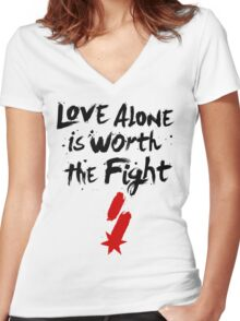 Love Alone Is Worth the Fight Women's Fitted V-Neck T-Shirt