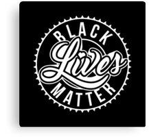Black Lives Matter - ALL Lives Matter Canvas Print
