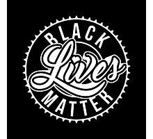 Black Lives Matter - ALL Lives Matter Photographic Print